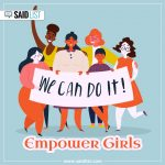 Empower the girl child. Empower the nation!